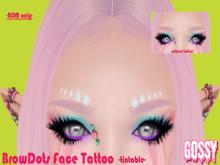 Gossy~ Browdots face tattoo