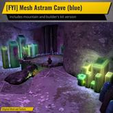 [FYI] Mesh Astram Cave (blue)