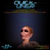 ~JJ~ Quick-Liner