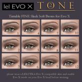 TONE 2 - FINE Tintable Sleek Soft Brow for Evo X (add)