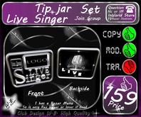 * Tip jar * Live Singer * Join Group *