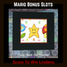 Mario Bonus Slots Game [Moon Bunny Inc.]