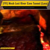 [FYI] Mesh Lost River Cave Tunnel (Lava)