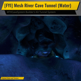 [FYI] River Cave Tunnel Kit (Water)