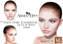 ♚Angel Eyes♚ BABY HAIR 2 Hairbase Lelutka EvoX Black & White(tinable) BOM