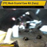 [FYI] Mesh Crystal Tunnel Cave Kit (Fairy)