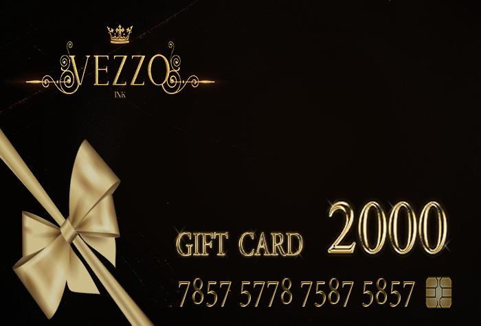 Vezzo Ink Tattoo - Gift Card 2000 - ADD ME