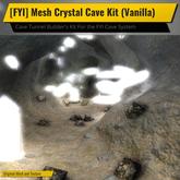 [FYI] Mesh Crystal Tunnel Cave Kit (Vanilla)