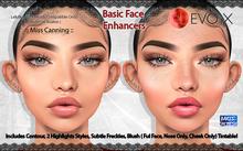 *:: Miss Canning :: [ Basic Face Enhancers Lelutka EVOX ]