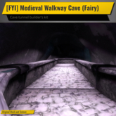 [FYI] Mesh Medieval Walkway Cave System (Fairy)