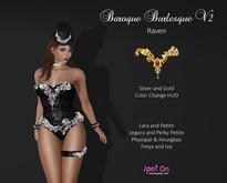 *SO* Baroque Burlesque V2 - RAVEN