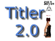 [Eve n Better] Titler 2.0 (Boxed)
