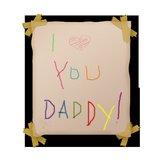 I love u daddy te amo papa
