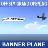 OFF SIM GRAND OPENING BANNER PLANE