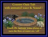 Country Oasis Tub with  Animation & Sound/Water turns on/off