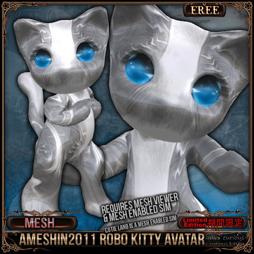 [FREE]&[Mesh] =^.^= Curious Kitties - Ameshin2011 Robo Kitty Avatar