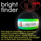 Bright Finder - Finds objects by owner or name anywhere on your parcel - any number, any range!