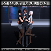 *MP* So Smooth (Group Pose)