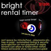 Bright Rental Timer - Allows rented (or free) use of private areas on your land by the minute or hour!
