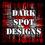 Dark Spot Designs