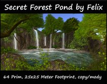 Secret Forest Pond by Felix 64 Prim 25x25m Size copy/mody (for cave grotto waterfall landscaping forest tree garden )