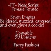 ~FF~ Nose Script ~ Female Fennec