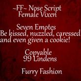 ~FF~ Nose Script ~ Female Vixen
