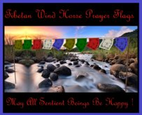♡ ! Bliss Designs ~ Flexi Prayer Flags Genlty Blow In Wind ~ May All Beings Be Happy !  ~ May All Beings Be Free !