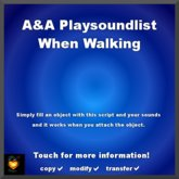A&A PlaySoundList while walking (and object attached), script, full permission