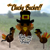 The Clucky Bucker - Thanksgiving Special!