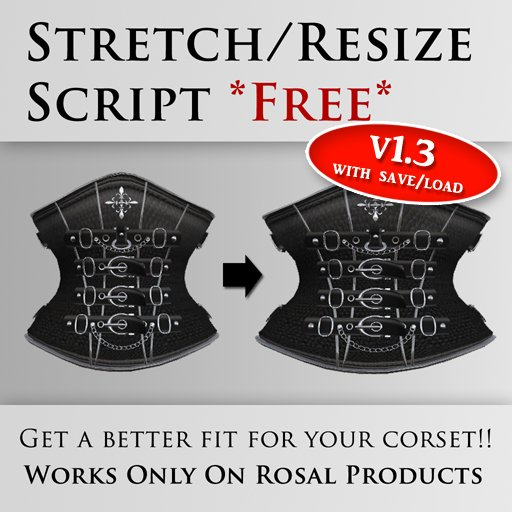 [ROSAL] Stretch/Resize Script (NOT FOR MESH!)