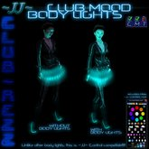 ~JJ~ Club~Rezz Club Mood Body Lights