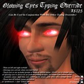Glowing Eyes Typing Override