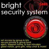 Bright Security System - Set access group or list, eject intruders, welcome visitors, give gifts, & more!