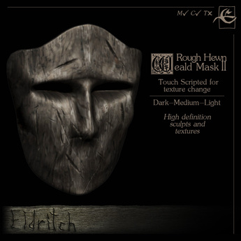 .Eldritch. Weald Mask II ~ Rough Hewn