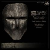 .Eldritch. Weald Mask ~ Rough Hewn