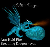 ~XM~ Arm Held Fire Breathing Dragon - cyan
