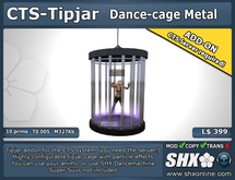 SHX CTS-Tipjar Addon Dancecage Metal