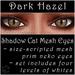 Ephemeral Neko - Shadow Cat Mesh Eyes (Dark Hazel)