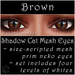 Ephemeral Neko - Shadow Cat Mesh Eyes (Brown)