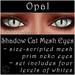 Ephemeral Neko - Shadow Cat Mesh Eyes (Opal)
