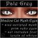 Ephemeral Neko - Shadow Cat Mesh Eyes (Pale Grey)