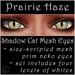 Ephemeral Neko - Shadow Cat Mesh Eyes (Prairie Haze)