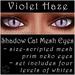 Ephemeral Neko - Shadow Cat Mesh Eyes (Violet Haze)