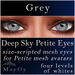 Mayfly - Deep Sky Petite Eyes (Grey)