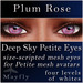 Mayfly - Deep Sky Petite Eyes (Plum Rose)