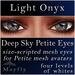 Mayfly - Deep Sky Petite Eyes (Light Onyx)