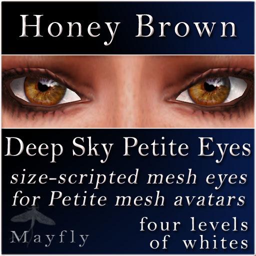 Mayfly - Deep Sky Petite Eyes (Honey Brown)