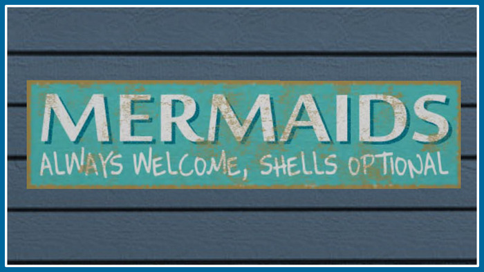 RE Mermaids Always Welcome, Shells Optional Sign - Free! Decor/Decoration