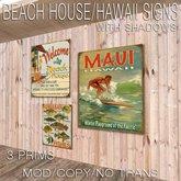 Domicile: Beach House/Hawaii signs